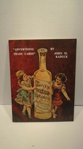 Advertising Trade Cards By John M Kaduck 1976 Softcover Book First Edition