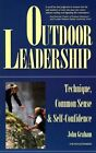 Outdoor Leadership: Technique, Common Sense and Self-confidence by John Graham (Paperback, 1997)