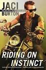 Riding on Instinct by Jaci Burton (Paperback / softback)