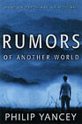 Rumours of Another World: What on Earth are We Missing? by Philip Yancey (Hardback, 2003)
