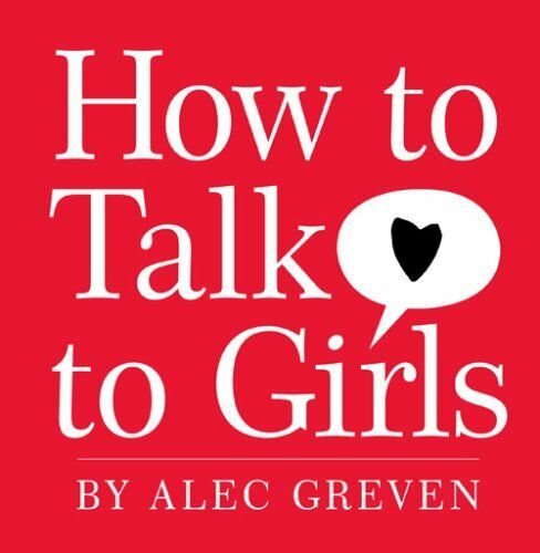 1 of 1 - (Good)-How to Talk to Girls (Hardcover)-Alec Greven-1615543856