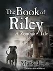 The Book of Riley a Zombie Tale by Mark Tufo 9781452640303 Cd-audio 2013