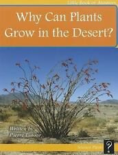 Why Can Plants Grow in the Desert? (Little Books of Answers: Level E)-ExLibrary