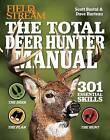 Manual: Total Deer Hunter by Scott Bestul, David Hurteau (Paperback, 2013)