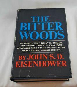 Bitter Woods. Hitler's Surprise Ardennes Offensive; Eisenhower; Signed First