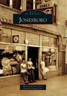 Jonesboro by Historical Jonesboro/Clayton County Inc (Paperback / softback, 2007)