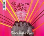 The Sisters Are Alright: Changing the Broken Narrative of Black Women in America by Tamara Winfrey Harris (CD-Audio, 2015)