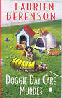 Doggie Day Care Murder by Laurien Berenson (Paperback, 2009)