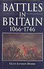 Battles in Britain 1066-1746 by Glen Lyndon Dodds (Hardback, 2000)