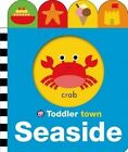 Toddler Town: Seaside by Priddy Books (Board book, 2014)