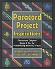 Paracord Project Inspirations: Classic and Original Knots & Ties for Fundraising, Fashion, or Fun by J D Lenzen (Paperback / softback, 2014)