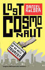 Lost Cosmonaut: Observations of an Anti-Tourist by Daniel Kalder (Paperback, 2006)