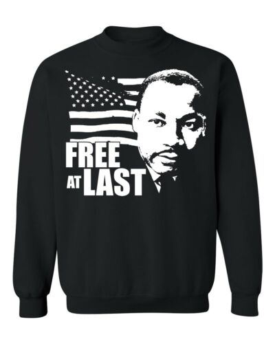 Free at Last Dr Martin Luther King Jr Quote Black History Crewneck Sweatshirt