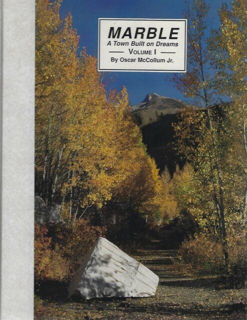 Marble A Town Built on Dreams by Oscar McCollum 1992 hc SIGNED ~ Colorado mining