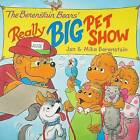 The Berenstain Bears' Really Big Pet Show by Jan Berenstain, Mike Berenstain (Paperback, 2008)