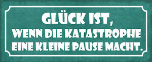 Glück Is If Disaster Tin Sign Shield Arched 10 X 27 CM K0942