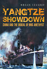 Yangtze Showdown: China and the Ordeal of HMS Amethyst by Brian Izzard (Hardback, 2015)