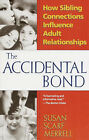 The Accidental Bond by Merrell (Paperback, 1998)