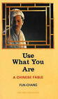 Use What You Are: A Chinese Fable by Fun-Chang (Paperback, 1992)