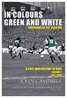 In Colours Green and White: A Post-war History of Hibs: Volume 2 by John Campbell (Paperback, 2011)