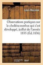 Observations Pratiques Sur le Cholera-Morbus Qui S'Est Developpe, Pendant le...