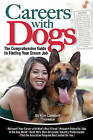 Careers with Dogs: The Comprehensive Guide to Finding Your Dream Job by Kim Campbell Thornton (Paperback, 2011)