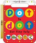 Dot to Dot for Tiny Tots by Roger Priddy (Spiral bound, 2014)