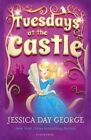 Tuesdays at the Castle by Jessica Day George (Paperback, 2014)