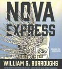 Nova Express: The Restored Text by William S Burroughs (CD-Audio, 2016)