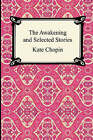 The Awakening and Selected Stories by Kate Chopin (Paperback / softback, 2005)