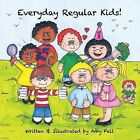Everyday Regular Kids! by Amy Fell (Paperback, 2013)