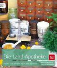 Die Land-Apotheke von Erika Dittmeier-Ditzel und Christine Weidenweber (2013, Gebundene Ausgabe)