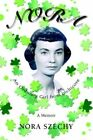 Nora an Ordinary Girl From Inchicore 9780595391783 by Nora Szechy Paperback