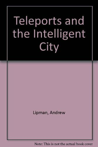 Teleports and the Intelligent City