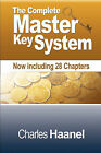 The Complete Master Key System (Now Including 28 Chapters) by Charles F Haanel (Hardback, 2010)