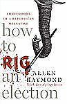 How to Rig an Election: Confessions of a Republican Operative-ExLibrary