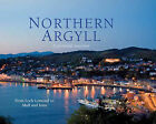 Northern Argyll: A Pictorial Souvenir: From Loch Lomond to Mull and Iona by Ness Publishing (Hardback, 2010)