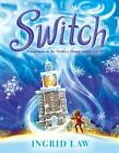 Switch by Ingrid Law (2015, Hardcover)