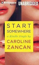 Start Somewhere by Caroline Zancan (2013, CD, Unabridged)