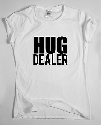HUG DEALER funny saying T-shirt mens womens quote sarcasm tee ladies slogan top