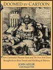 Doomed by Cartoon: How Cartoonist Thomas Nast and the New York Times Brought Down Boss Tweed and His Ring of Thieves by John Adler, Draper Hill (Paperback / softback, 2008)