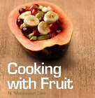 Cooking with Fruit by N.Maheswari Devi (Paperback, 2007)