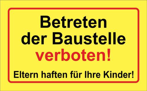 Betreten der Baustelle verboten - Eltern haften für Ihre Kinder - PVC oder Alu!