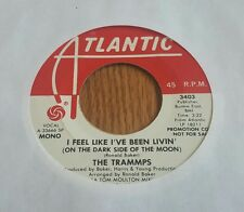 Trammps, The ~ I Feel Like I've Been Livin' (On The Dark Side Of ~ Promo ~ (M-)
