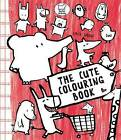The Cute Colouring Book by Emile Jadoul (Paperback, 2014)