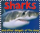 Sharks: And Other Dangers of the Deep by Roger Priddy (Hardback, 2005)