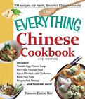 The Everything Chinese Cookbook: Includes: Tomato Egg Flower Soup, Stir-Fried Orange Beef, Spicy Chicken with Cashews, Kung Pao Tofu, Pepper-Salt Shrimp ...and Hundreds More! by Manyee Elaine Mar (Paperback, 2013)