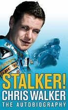 Stalker! Chris Walker: The Autobiography, Neil Bramwell Hardback Book