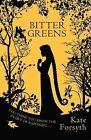 Bitter Greens by Kate Forsyth (Hardback, 2013)