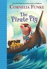 The Pirate Pig by Cornelia Caroline Funke (Hardback, 2015)
